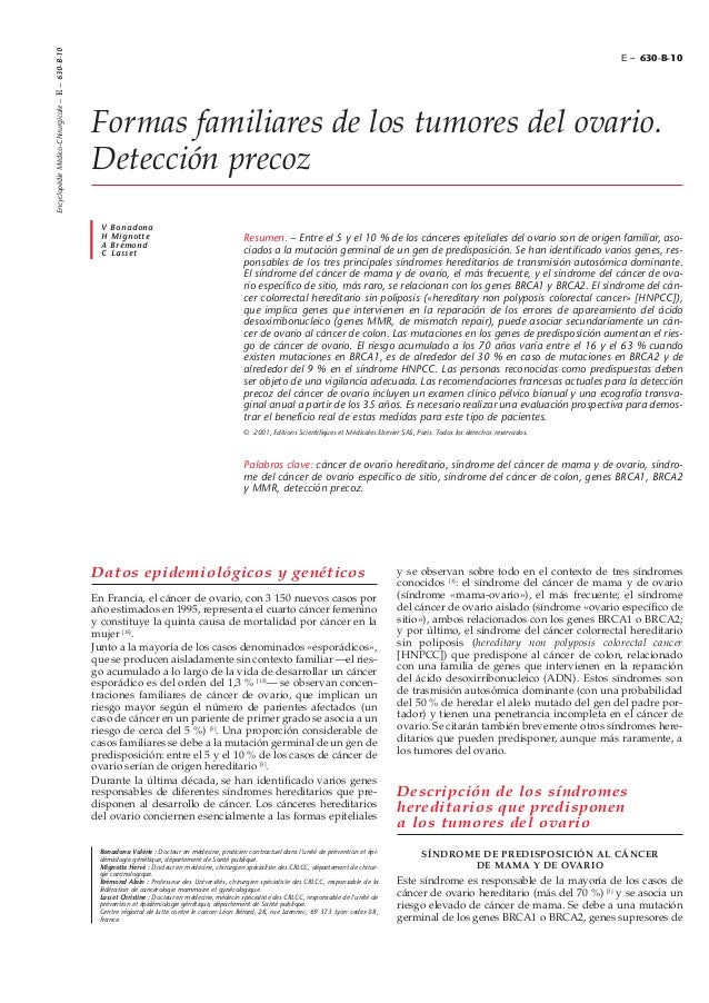 Datos epidemiológicos y genéticos En Francia, el cáncer de ovario, con 3 150 nuevos casos por año estimados en 1995, repre...