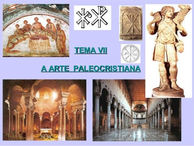 TEMA VII A ARTE PALEOCRISTIANA
