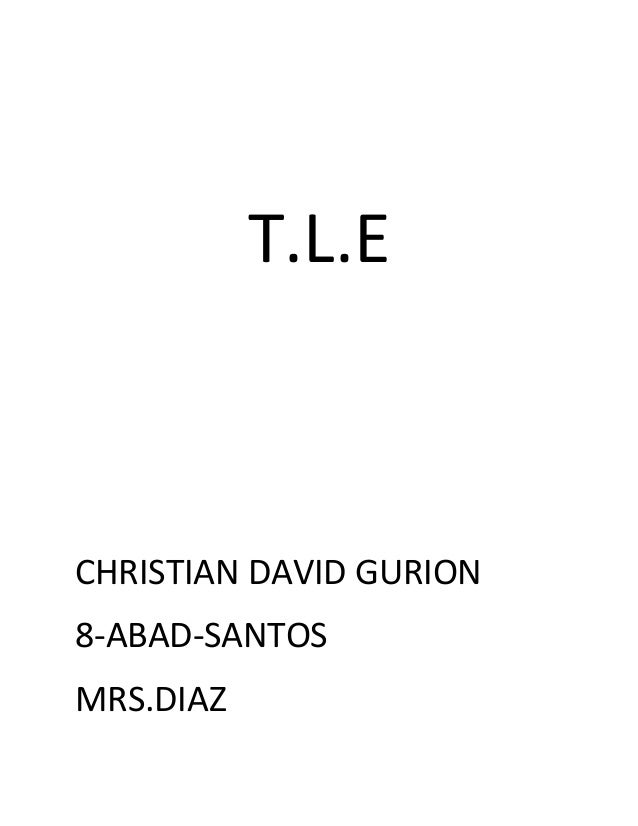 T.L.E CHRISTIAN DAVID GURION 8-ABAD-SANTOS MRS.DIAZ
