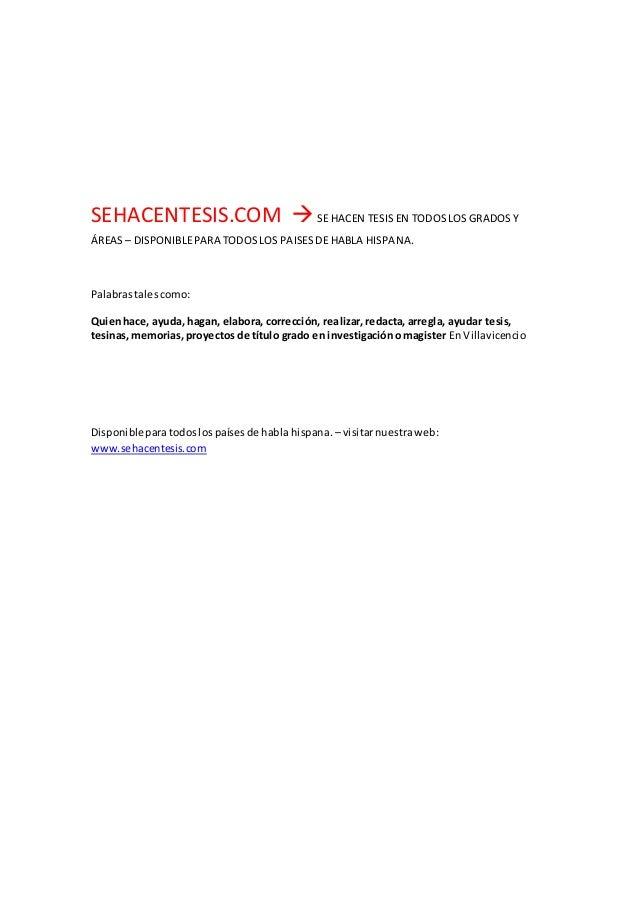 SEHACENTESIS.COM SE HACEN TESIS EN TODOSLOS GRADOS Y ÁREAS– DISPONIBLEPARA TODOSLOS PAISESDE HABLA HISPANA. Palabrastales...