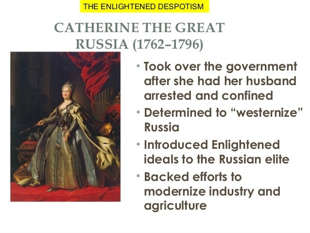 catherine the great an enlightened despot essay The failure of enlightened despotism in france  [primary source frederick the  great, essay on forms of government]  [primary sources] domestic program] [ primary source instructions of catherine ii to the legislative commission, 1767].