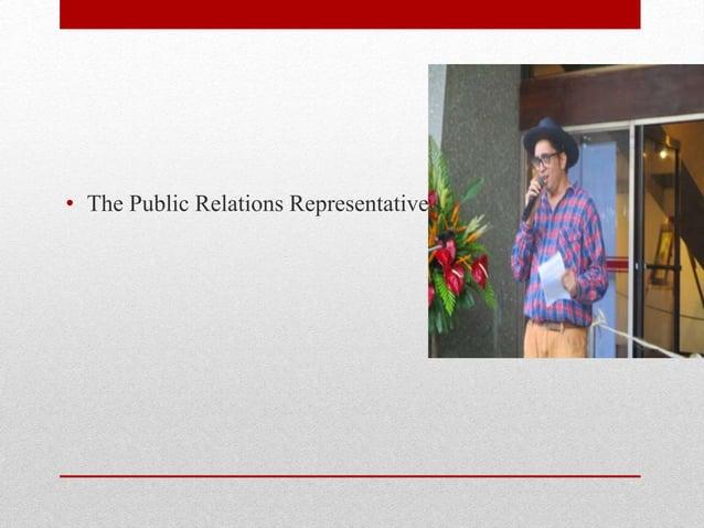 • The Public Relations Representative