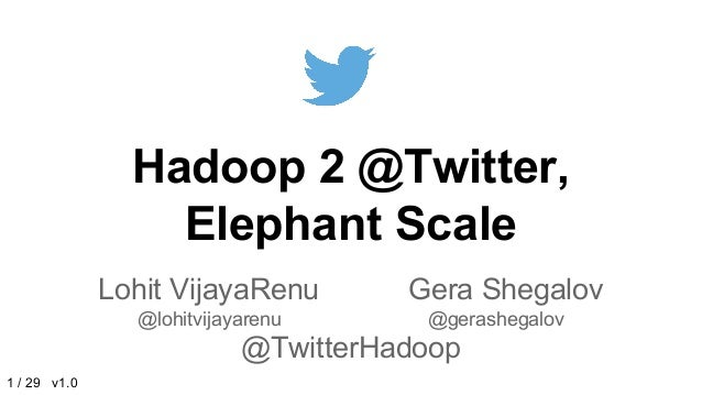 Hadoop 2 @ Twitter, Elephant Scale