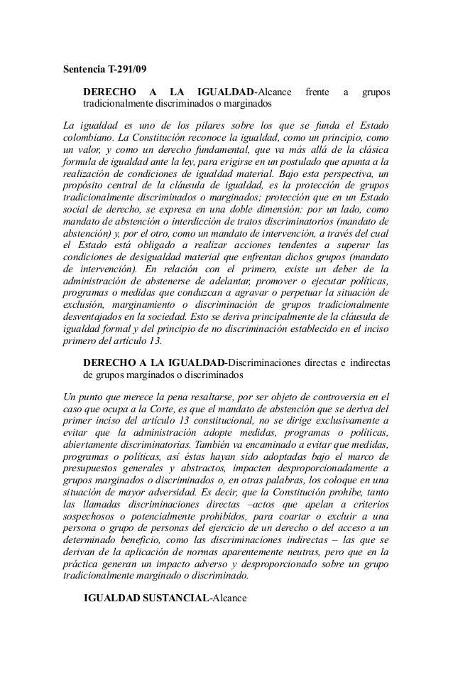 Sentencia T-291/09 DERECHO A LA IGUALDAD-Alcance frente a grupos tradicionalmente discriminados o marginados La igualdad e...