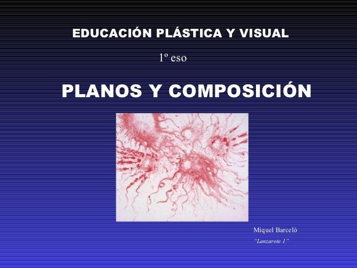 """EDUCACIÓN PLÁSTICA Y VISUAL 1º eso PLANOS Y COMPOSICIÓN  Miquel Barceló """" Lanzarote 1"""""""