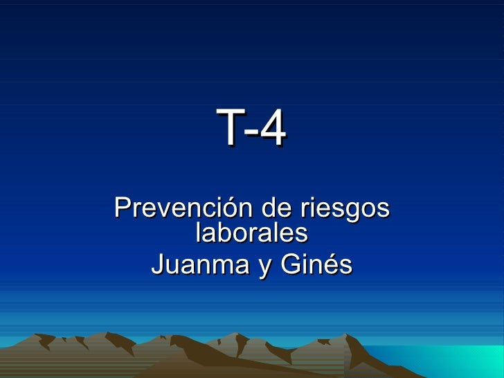 T-4 Prevención de riesgos laborales Juanma y Ginés