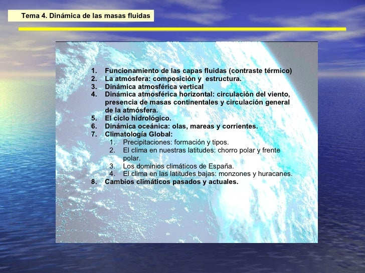 Tema 4. Dinámica de las masas fluidas <ul><li>Funcionamiento de las capas fluidas (contraste térmico) </li></ul><ul><li>La...