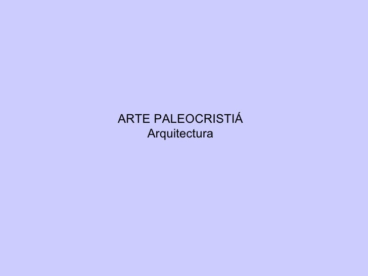 ARTE PALEOCRISTIÁ Arquitectura