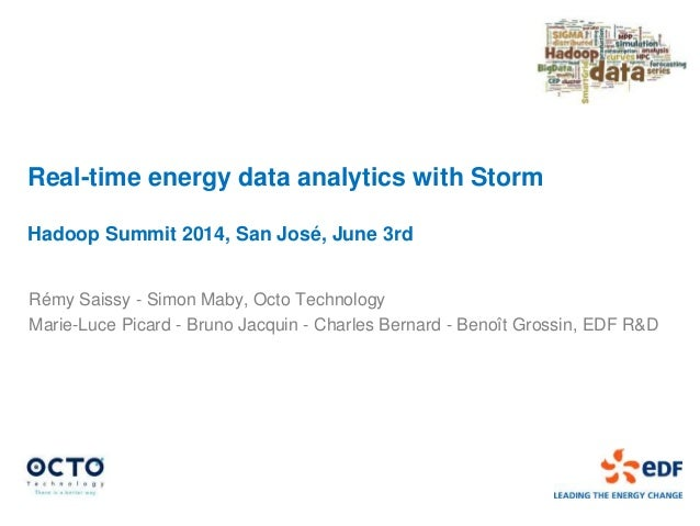 Real-time energy data analytics with Storm Hadoop Summit 2014, San José, June 3rd Rémy Saissy - Simon Maby, Octo Technolog...