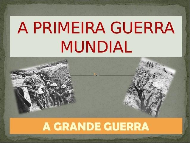 A GRANDE GUERRA   1
