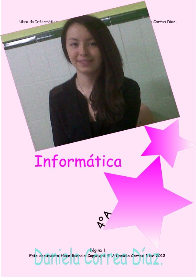 Libro de Informática,               4ºA                    Daniela Correa Díaz                                    Página 1...