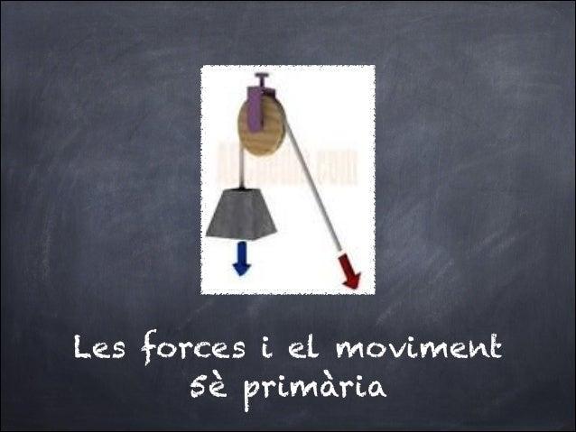 Les forces i el moviment       5è primària