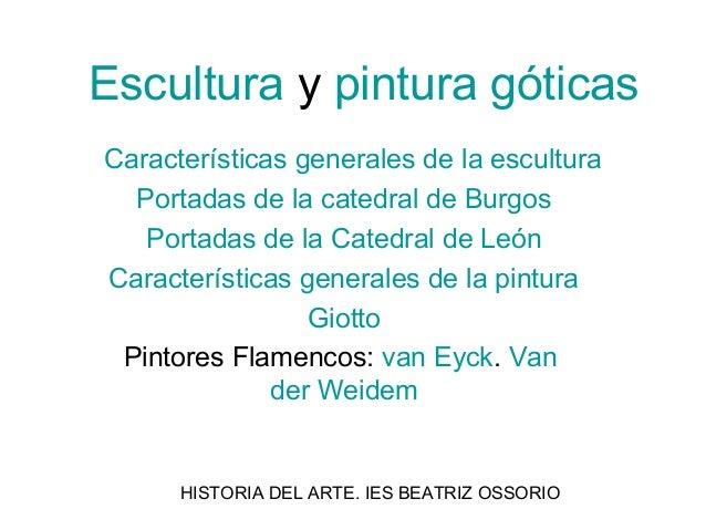 Escultura y pintura góticasCaracterísticas generales de la escultura  Portadas de la catedral de Burgos   Portadas de la C...