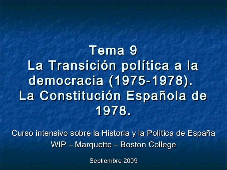 Tema 9   La Transición política a la   democracia (1975-1978).  La Constitución Española de             1978.Curso intensi...