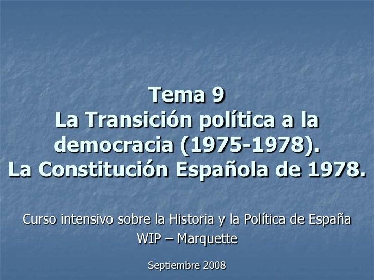 Tema 9     La Transición política a la     democracia (1975-1978). La Constitución Española de 1978.   Curso intensivo sob...