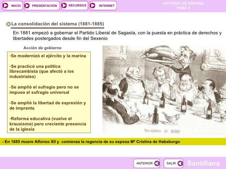La consolidación del sistema (1881-1885) En 1881 empezó a gobernar el Partido Liberal de Sagasta, con la puesta en práctic...