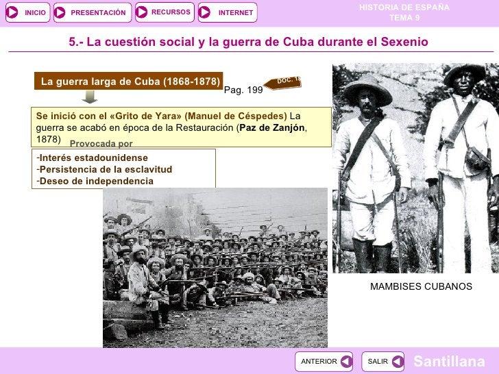 La guerra larga de Cuba (1868-1878) 5.-  La cuestión social y la guerra de Cuba durante el Sexenio Se inició con el  « Gri...