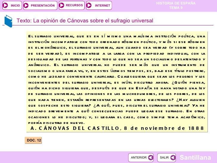 Texto: La opinión de Cánovas sobre el sufragio universal DOC. 12 El sufragio universal, que es en sí mismo una malísima in...