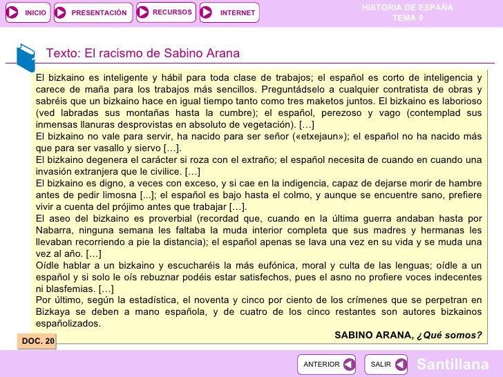 El bizkaino es inteligente y hábil para toda clase de trabajos; el español es corto de inteligencia y carece de maña para ...