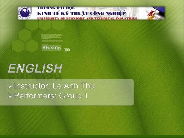 List members of Group 1 1.   Trương Thị Kim Soa 2.   Phạm Thị Quế 3.   Lương Thị Yến 4.   Bùi Tuấn Vũ 5.   Vũ Tiến Thảo