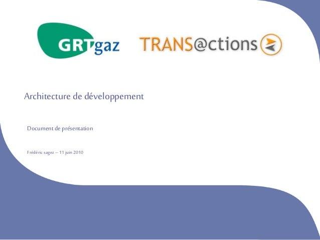 Architecture de développement Document de présentation Frédéricsagez– 11juin 2010