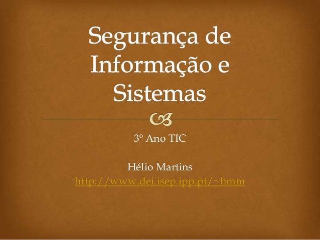 3º Ano TIC         Hélio Martinshttp://www.dei.isep.ipp.pt/~hmm