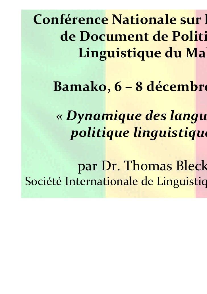 Conférence Nationale sur le projet    de Document de Politique       Linguistique du Mali     Bamako, 6 – 8 décembre 2011 ...