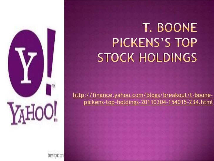 http://finance.yahoo.com/blogs/breakout/t-boone-    pickens-top-holdings-20110304-154015-234.html