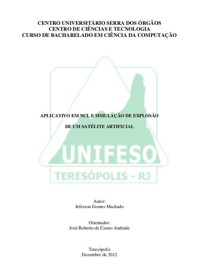 CENTRO UNIVERSITÁRIO SERRA DOS ÓRGÃOS        CENTRO DE CIÊNCIAS E TECNOLOGIACURSO DE BACHARELADO EM CIÊNCIA DA COMPUTAÇÃO ...