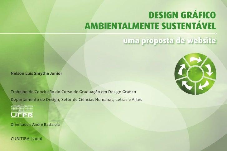 DESIGN GRÁFICO                                     AMBIENTALMENTE SUSTENTÁVEL                                             ...