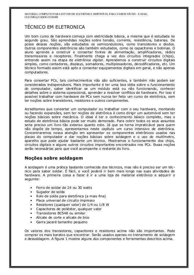 MATERIAL COMPLETO PARA ESTUDO DE ELETRÔNICA DISPONÍVEL PARA VÁRIOS NÍVEIS – E-MAIL: CLEUMO@YAHOO.COM.BR TÉCNICO EM ELETRON...