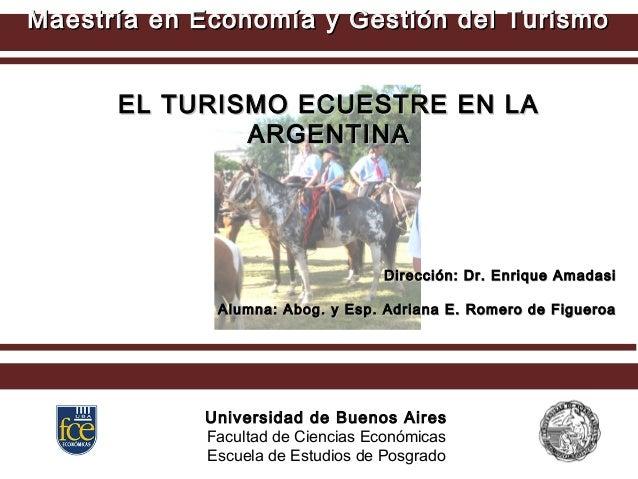 Maestría en Economía y Gestión del TurismoMaestría en Economía y Gestión del Turismo EL TURISMO ECUESTRE EN LAEL TURISMO E...