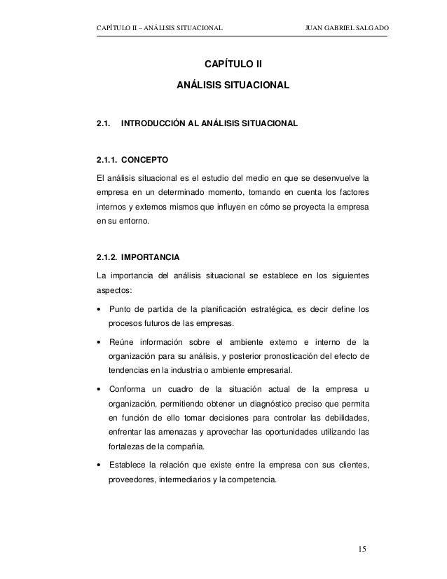 CAPÍTULO II – ANÁLISIS SITUACIONAL JUAN GABRIEL SALGADO - 15- CAPÍTULO II ANÁLISIS SITUACIONAL 2.1. INTRODUCCIÓN AL ANÁLIS...