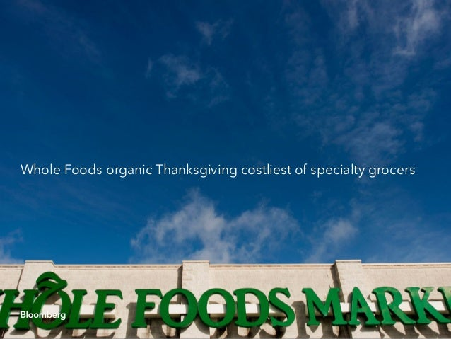 Whole Foods organic Thanksgiving costliest of specialty grocers