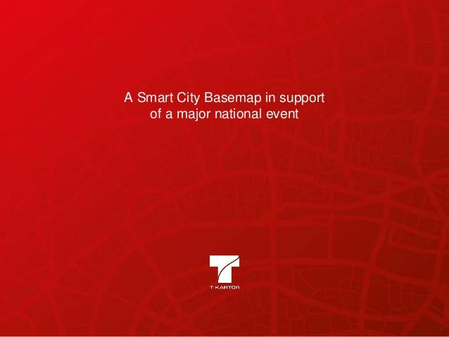 A Smart City Basemap in support of a major national event