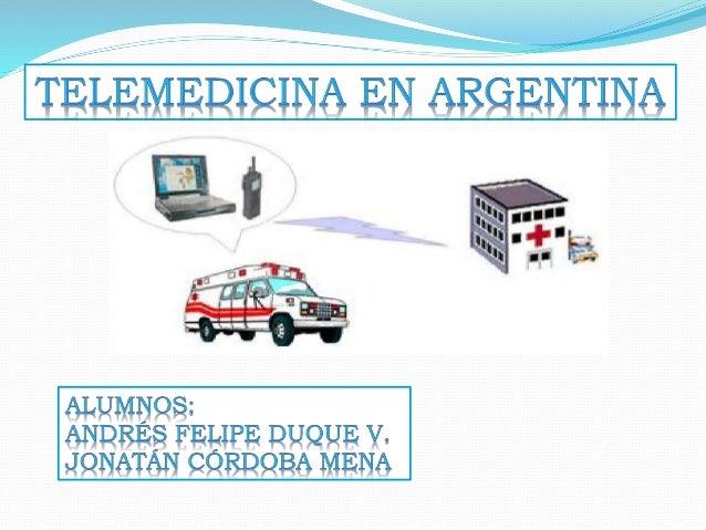 TELEMECINA APLICADA EN ARGENTINA  RADILOGIA  PATOLOGIA  DERMATOLOGIA  CARDIOLOGIA  GINECOLOGIA  ONCOLOGIA  TRAUMATO...