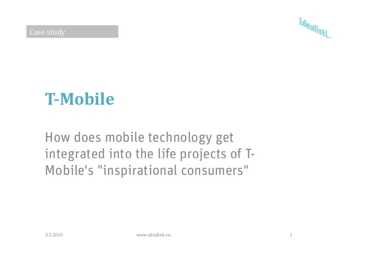 Case study         T­Mobile      How does mobile technology get     integrated into the life projects of T                ...