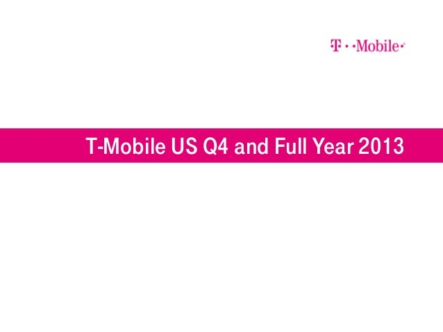 T-Mobile US Q4 and Full Year 2013