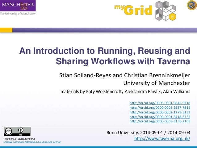 An Introduction to Running, Reusing and  Sharing Workflows with Taverna  Stian Soiland-Reyes and Christian Brenninkmeijer ...