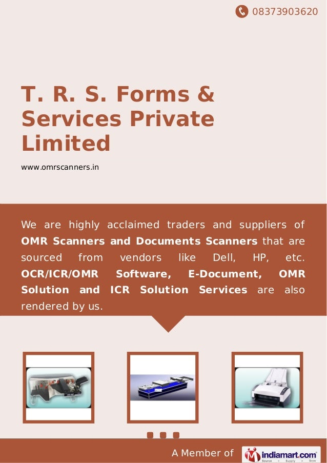 08373903620 A Member of T. R. S. Forms & Services Private Limited www.omrscanners.in We are highly acclaimed traders and s...
