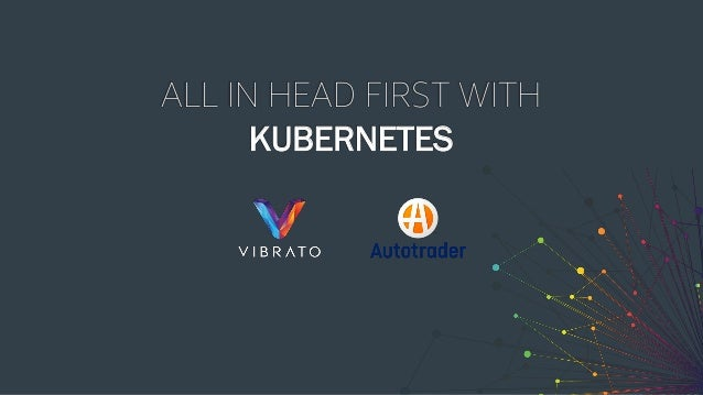 ALL IN HEAD FIRST WITH KUBERNETES