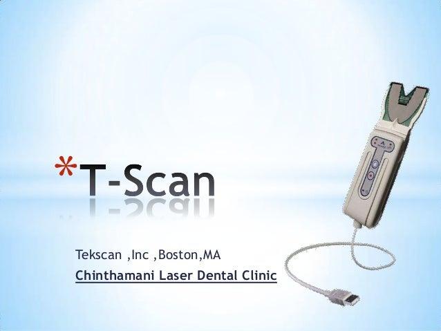 * Tekscan ,Inc ,Boston,MA Chinthamani Laser Dental Clinic