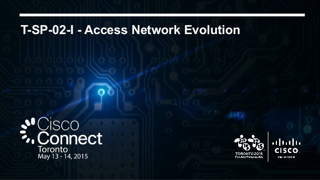 T-SP-02-I - Access Network Evolution