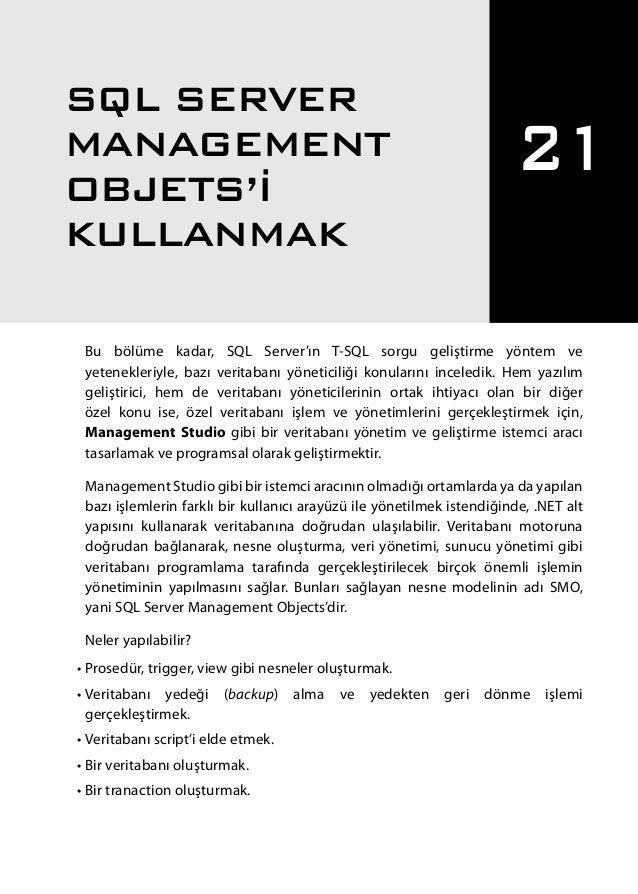 Bu bölüme kadar, SQL Server'ın T-SQL sorgu geliştirme yöntem ve yetenekleriyle, bazı veritabanı yöneticiliği konularını in...