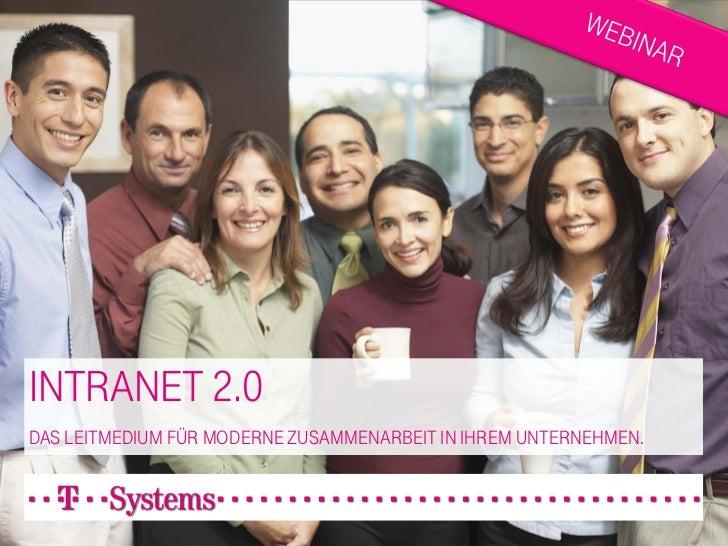 INTRANET 2.0 DAS LEITMEDIUM FÜR MODERNE ZUSAMMENARBEIT IN IHREM UNTERNEHMEN.