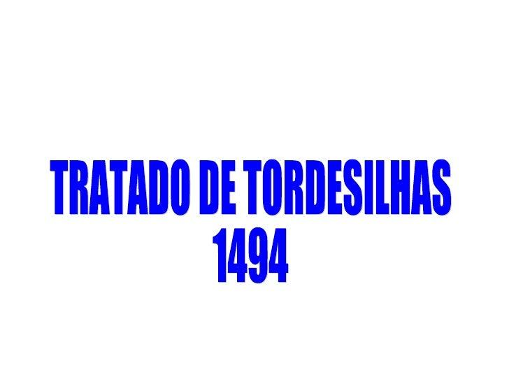 TRATADO DE TORDESILHAS 1494