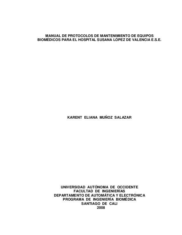 MANUAL DE PROTOCOLOS DE MANTENIMIENTO DE EQUIPOS BIOMÉDICOS PARA EL HOSPITAL SUSANA LÓPEZ DE VALENCIA E.S.E. KARENT ELIANA...