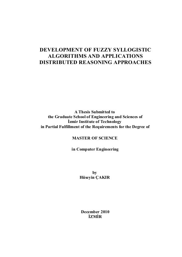 DEVELOPMENT OF FUZZY SYLLOGISTIC ALGORITHMS AND APPLICATIONS DISTRIBUTED REASONING APPROACHES  A Thesis Submitted to the G...