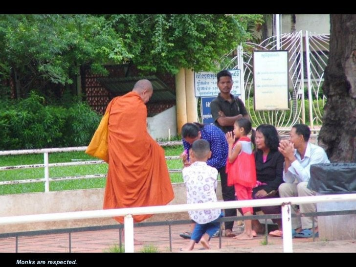Monks are respected.