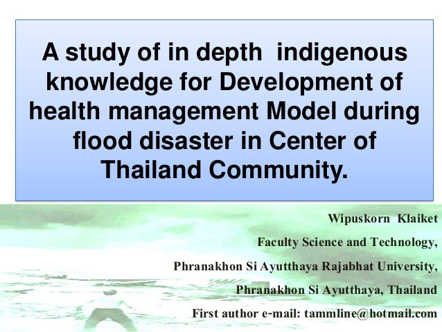 A study of in depth indigenous knowledge for Development of health management Model during flood disaster in Center of Tha...
